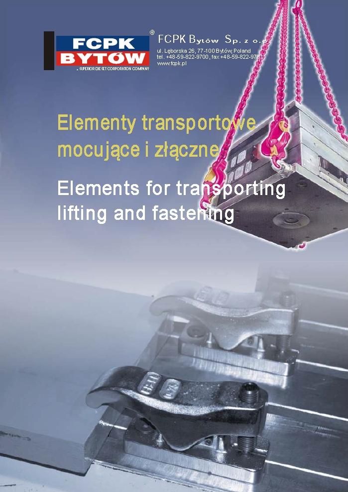 Základy pre dopravné, zdvíhacie a upínacie časti